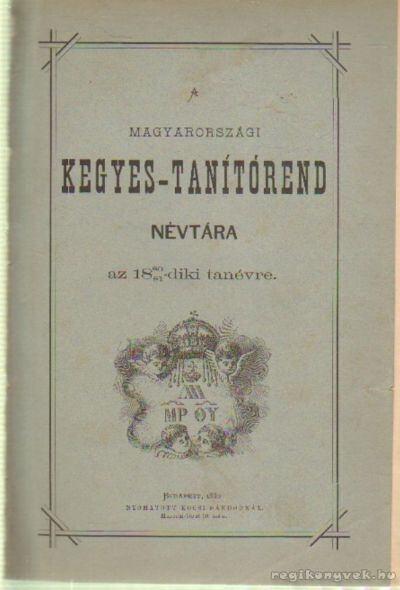 A magyarországi kegyes-tanítórend névtára az 1880-81diki tanévre