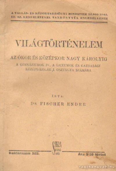 Világtörténelem a gimnáziumok IV., a liceumok és gazdasági középiskolák I. oszálya számára
