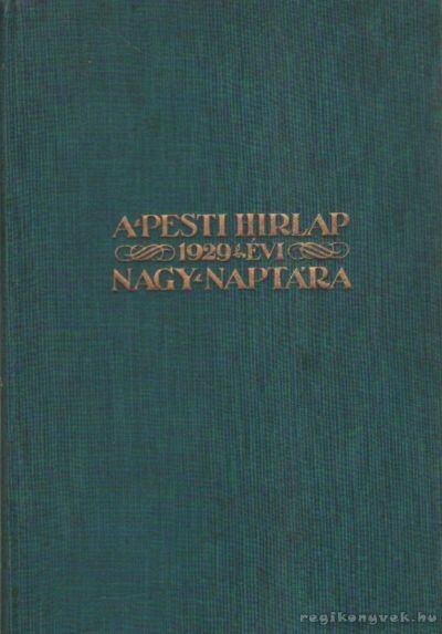 A Pesti Hirlap 1929. évi Nagy Naptára