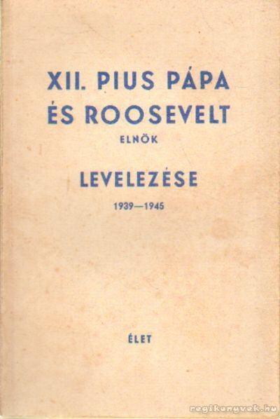 XII. Pius pápa és Roosevelt elnök levelezése