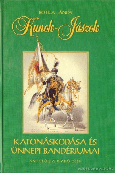 Kunok-Jászok katonáskodása és ünnepi bandériumai