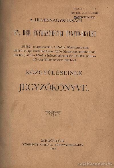 A hevesnagykunsági Ev. Ref. egyházmegyei tanitó -egylet 1892. julius hó 19-én Karzagon tartott közgyűlésének jegyzőkönyve