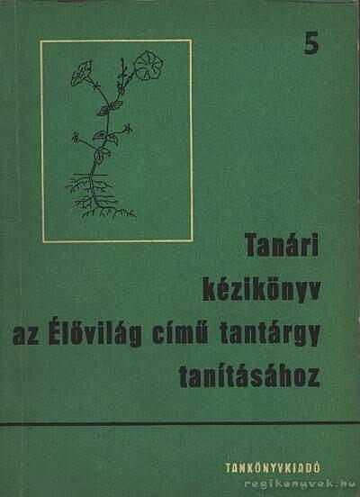 Tanári kézikönyv az élővilág című tantárgy tanításához 5.