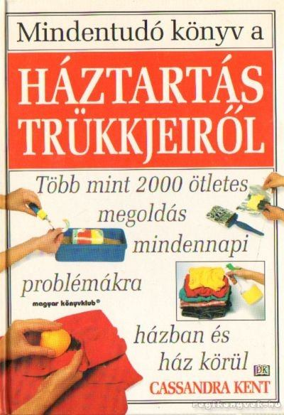 Mindentudó könyv a háztartás trükkjeiről
