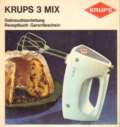 Krups 3 Mix - Bebrauchsanleitung, Rezeptbuch - Garantieschein
