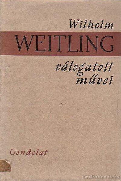 Weitling válogatott művei