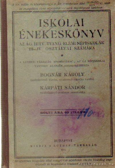 Iskolai énekeskönyv az Ág. Hitv. Evang. elemi népiskolák III-IV. osztályai számára