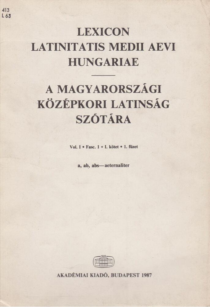 A magyarországi középkori latinság szótára I./1.
