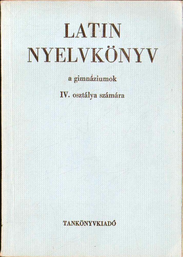 Latin nyelvkönyv a gimnáziumok IV. osztálya számára