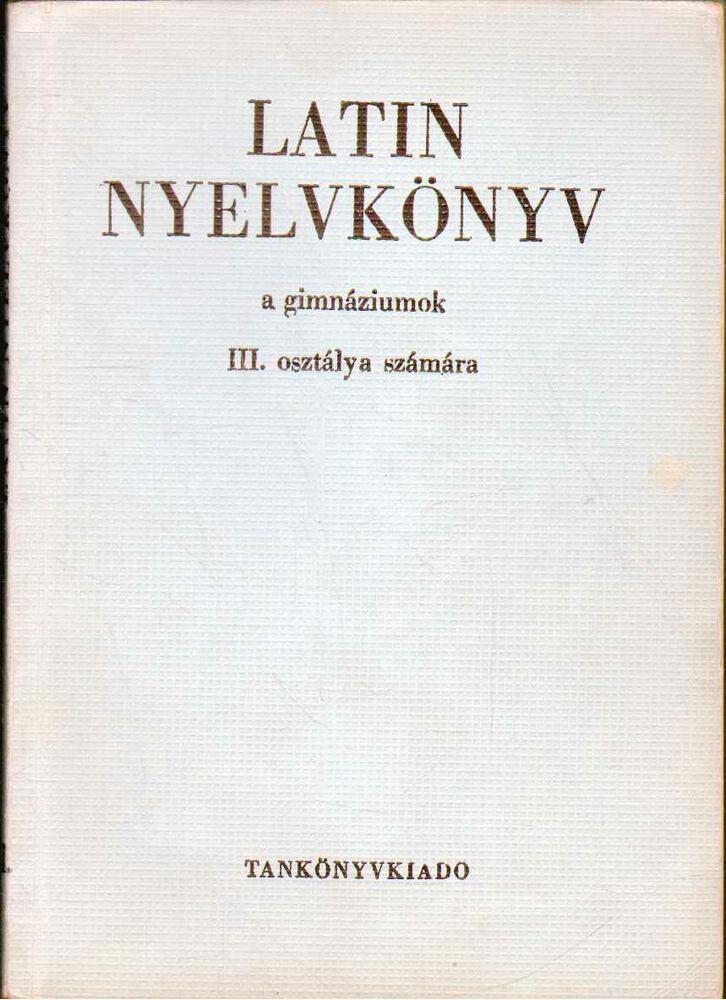 Latin nyelvkönyv a gimnáziumok III. osztálya számára