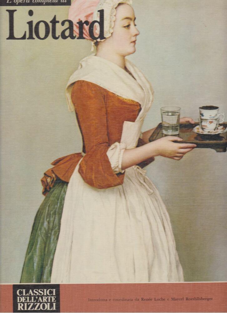 L'opera completa di Jean-Etienne Liotard