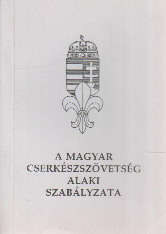 A Magyar Cserkészszövetség alaki szabályzatai 5. szám