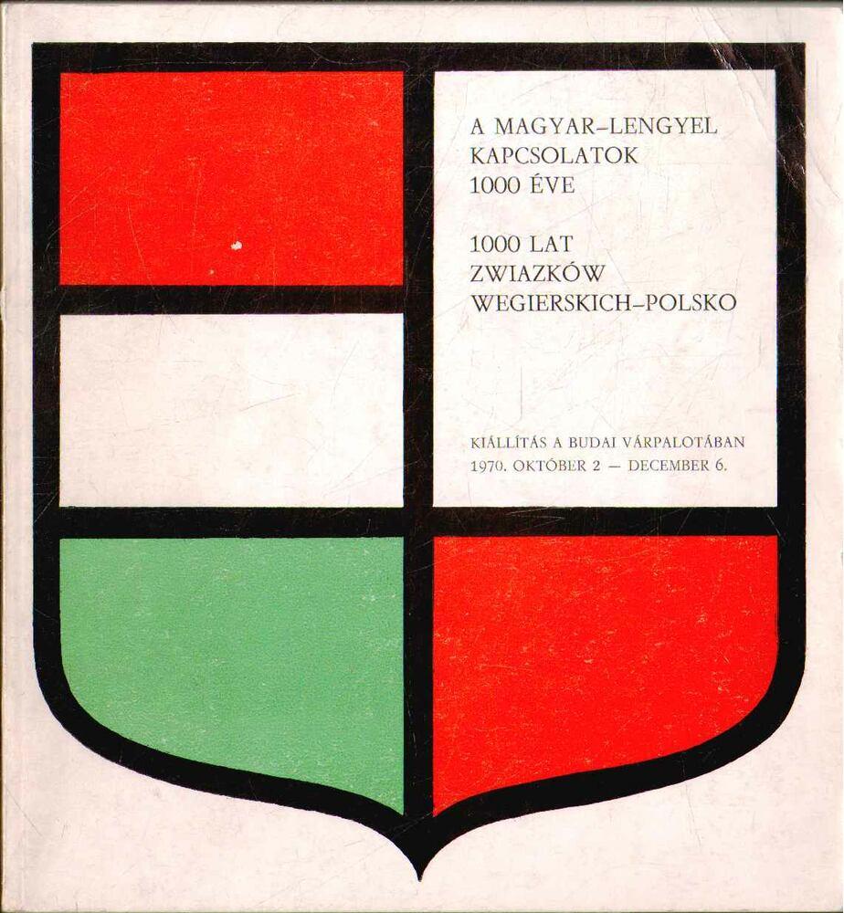 A magyar-lengyel kapcsolatok 1000 éve
