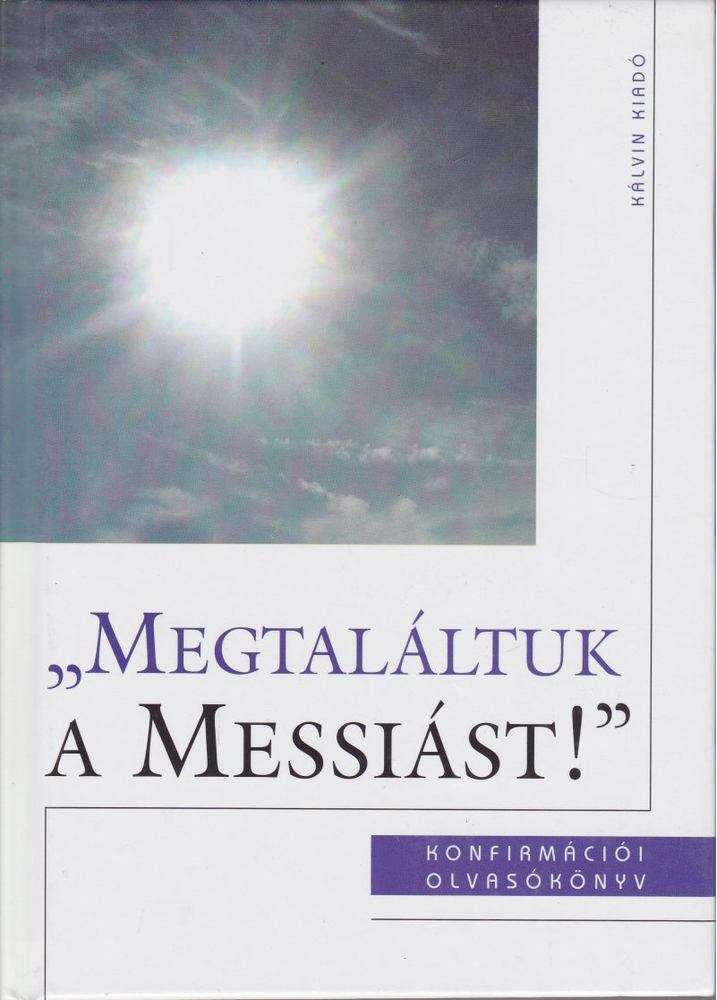 Megtaláltuk a Messiást