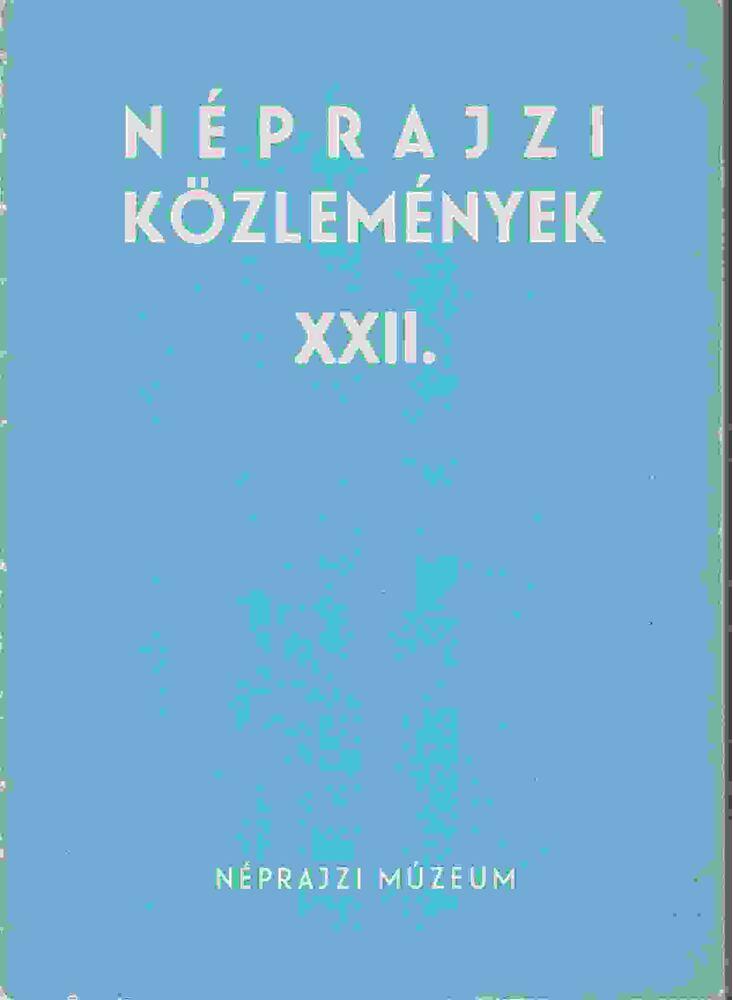Néprajzi közlemények XXII.