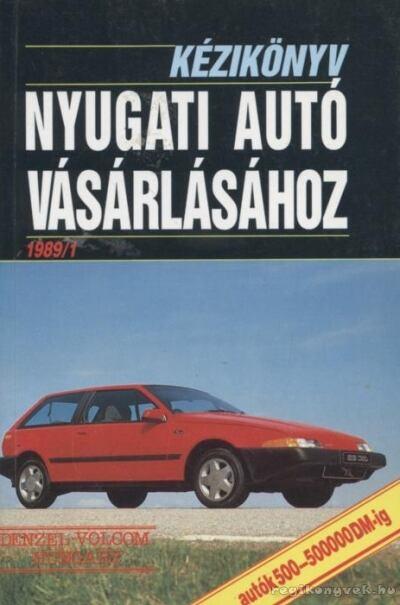 Kézikönyv nyugati autó vásárlásához 1989/1