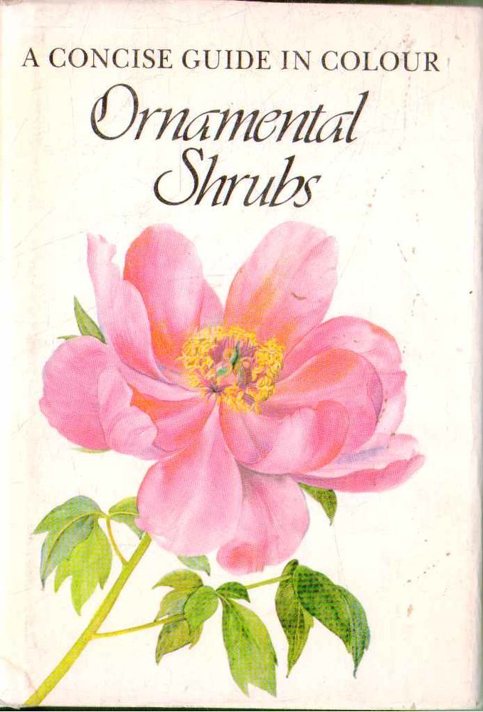 A Concise Guide in Colour Ornamental Shrubs