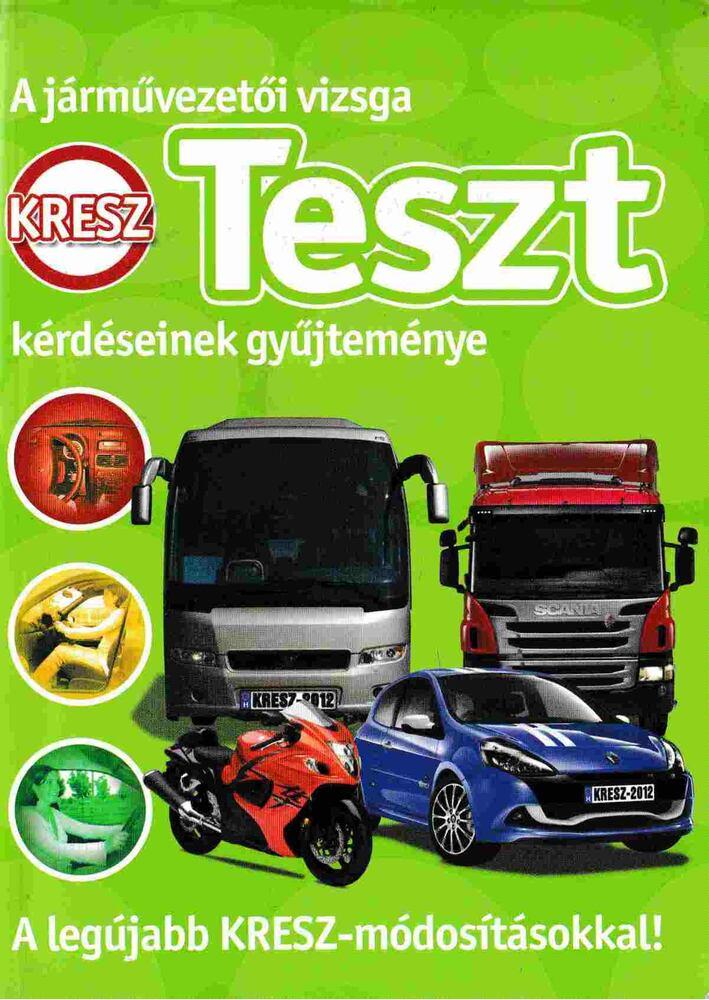 A járművezetői vizsga KRESZ teszt kérdéseinek gyűjteménye