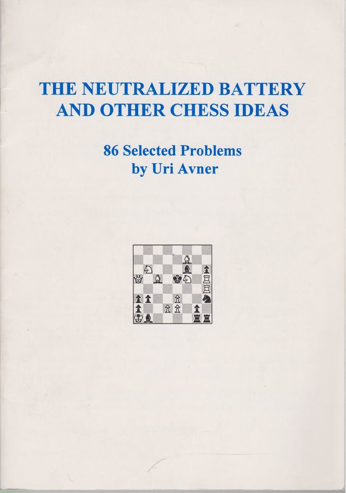 The Neutralized Battery and Other Chess Ideas