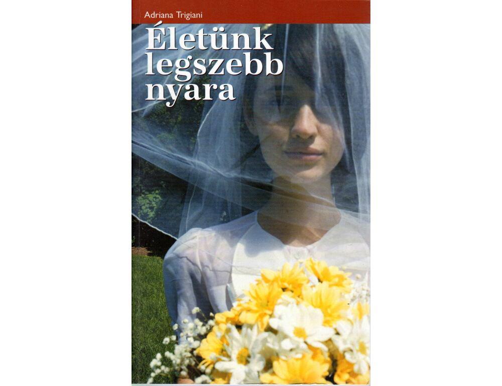 b76f7a5862 Életünk legszebb nyara - Adriana Trigiani - Régikönyvek webáruház
