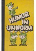 Humor in Uniform - --