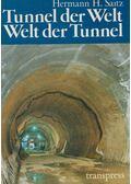 Tunnel der Welt - Welt der Tunnel