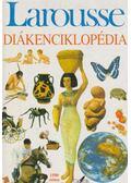Larousse diákenciklopédia - A. Fodor Ágnes (szerk.)