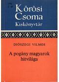 A pogány magyarok hitvilága