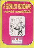A szerelem kézikönyve - Szerelmi varázstrükkök