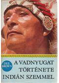 A vadnyugat története indián szemmel