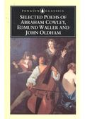 Selected Poems of Abraham Cowley, Edmund Waller and John Oldham - Abraham Cowley, Edmund Waller, John Oldham