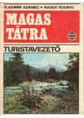 Magas Tátra - turistavezető - Adamec, Vladimír, Roubal, Radek
