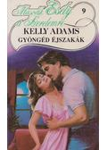Gyöngéd éjszakák - Adams, Kelly