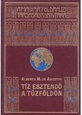 Tíz esztendő a Tűzföldön - Agostini, Alberto M. De