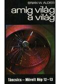Amíg világ a világ - Aldiss, Brian Wilson
