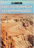 A Holt-tengeri tekercsek és a qumráni közösség - Amuszin, I. D.