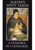 A létezőről és a lényegről - Aquinói Szent Tamás