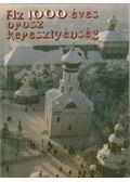 Az 1000 éves orosz kereszténység