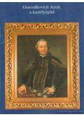 Grassalkovich Antal, a kastélyépítő