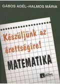 Készüljünk az éretségire! Matematika