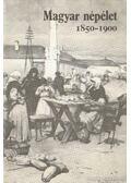 Magyar népélet 1850-1900