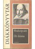 Öt dráma-Shakespeare