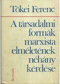A társadalmi formák marxista elméletének néhány kérdése