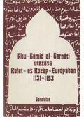 Abu-Hámid al-Garnáti utazása Kelet- és Közép-Európában 1131-1153