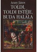 Toldi / Toldi estéje / Buda halála