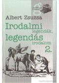 Irodalmi legendák, legendás irodalom 2.