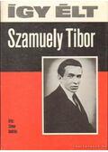 Így élt Szamuely Tibor