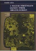 Magyar történelem oszmán-török ábrázolásokban