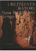 A rejtélyes Bátori-barlang