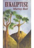 Eukaliptusz - Bail, Murray